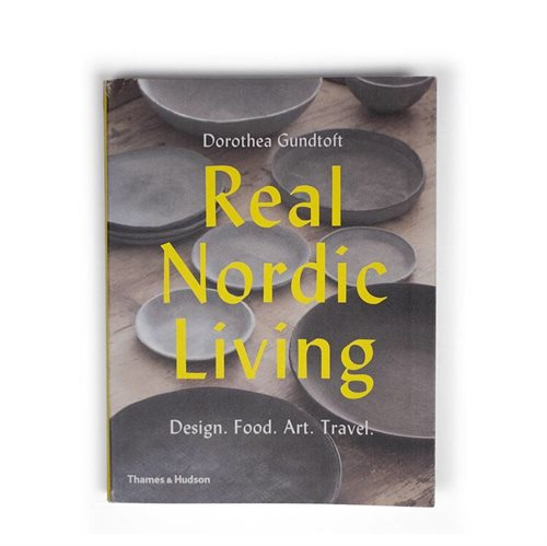 Real Nordic Living by Dorothea Grundtoft